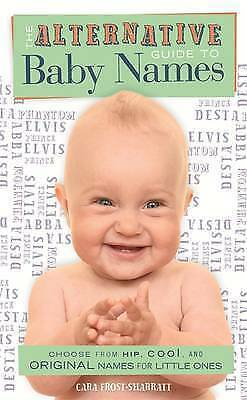 The Alternative Guide To Baby Names By Cara Frost-Sharratt (Paperback, 2013) • 0.50£