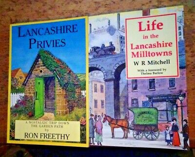 2 Books Life In Lancashire Milltowns W R Mitchell. Lancashire Privies R Freethy • 6.50£