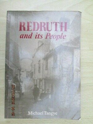 REDRUTH AND ITS PEOPLE By MICHAEL TANGYE - CORNISH CORNWALL • 12.99£
