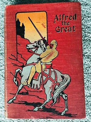 ALFRED THE GREAT :Gordon Stables: Hardback: JF Shaw & Co. • 14.99£