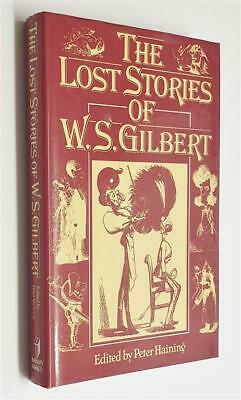 PETER HAINING (ED.) The Lost Stories Of W.S. Gilbert • 4.95£