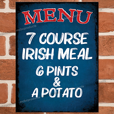 £3.95 • Buy 7 COURSE IRISH MEAL Metal Signs Funny Tin Sign Kitchen Wall Plaque Man Cave Shed
