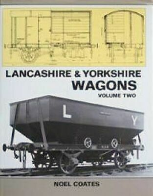 LANCASHIRE & YORKSHIRE WAGONS Volume Two, COATES NOAL, Excellent Book • 57.80£