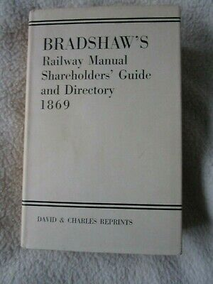 BRADSHAWS RAILWAY MANUAL SHAREHOLDERS GUIDE AND DIRECTORY 1869. Reprint • 9.99£