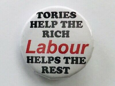 Tories Help The Rich Labour Help The Rest Badge 25mm 1  Corbyn Mp Nhs Boris Keir • 0.99£