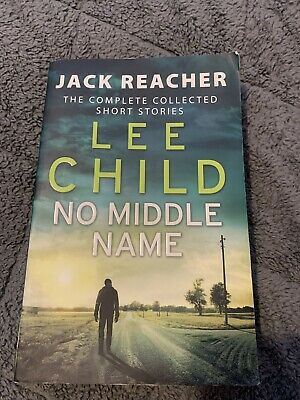 No Middle Name: The Complete Collected Jack Reacher Stories By Lee Child... • 1£
