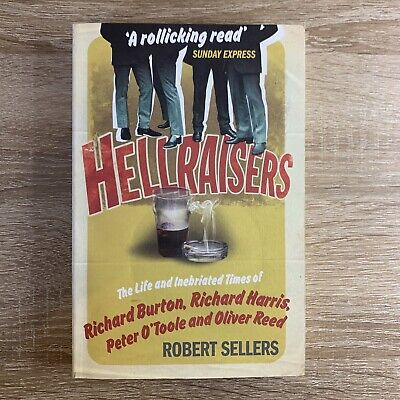 Hellraisers: The Life And Inebriated Times Of Burton, Harris, O'Toole And... • 6.99£