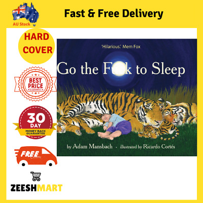 AU20.99 • Buy Go The Fuck To Sleep HARDCOVER BOOK By Adam Mansbach BRAND NEW FREE SHIPPING AU