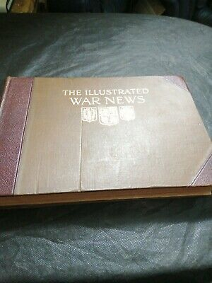 The Illustrated War News. Volume 6 Only. 1915. • 28£