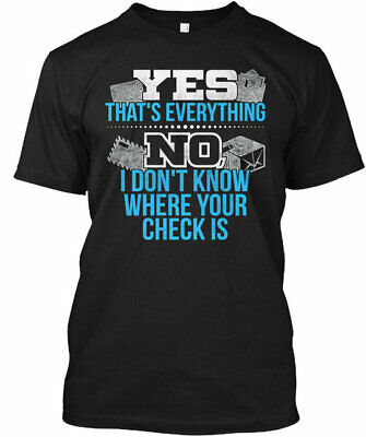 $21.60 • Buy Funny Mail Carrier Check - Yes That's Everything No I Gildan Tee T-Shirt Cotton