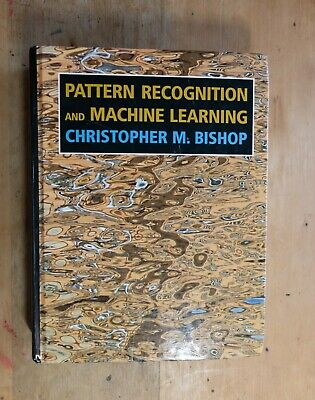 Pattern Recognition And Machine Learning By Christopher M. Bishop • 40£
