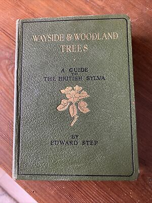 £7 • Buy Wayside And Woodland Trees A Guide To The British Sylva. Edward Step 1940 New Ed