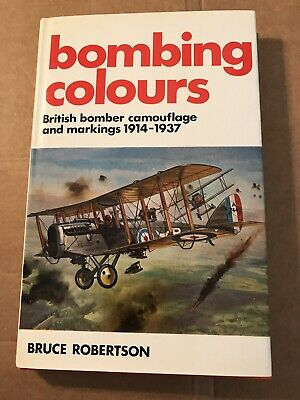 £7.99 • Buy Bombing Colours: Camouflage & Markings 1914-1937 By Bruce Robertson. (Hback/dw)