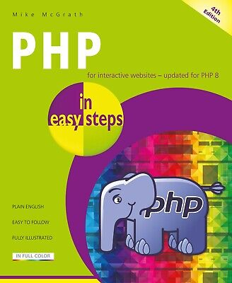 £9.99 • Buy PHP In Easy Steps, 4th Edition - Updated For PHP 8