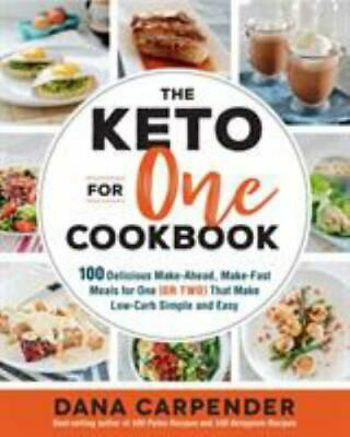 $6.90 • Buy The Keto For One Cookbook: 100 Delicious Make-Ahead, Make-Fast Meals For One (or