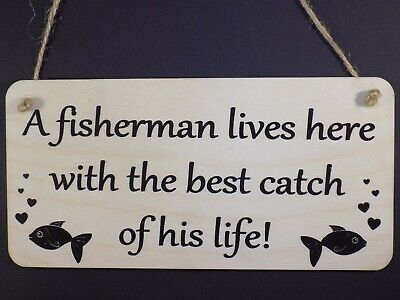£3.65 • Buy   A Fisherman Lives Here With The Best Catch Of His Life   Sign Plaque Fishing