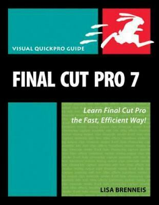 £18.32 • Buy Final Cut Pro 7 Visual QuickPro Guide Author: Lisa Brenneis 9780321636812
