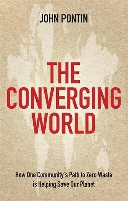 AU8.93 • Buy The Converging World: How One Community's Path To Zero Waste Is Helping Save Our
