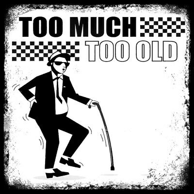 £5.99 • Buy Retro Vintage TOO MUCH TOO OLD SKA PUNK MUSIC Pub Shed Bar Man Cave Metal SIGN