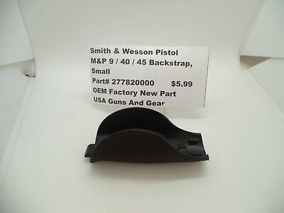 $5.99 • Buy 277820000 Smith & Wesson Pistol M&P 9/40/45 Small Backstrap New Part