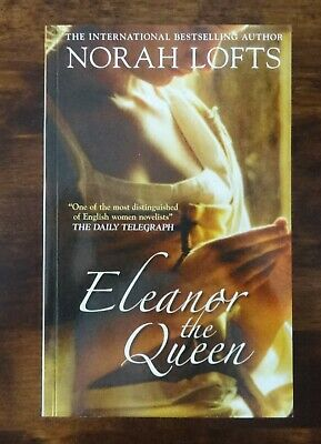 £2.50 • Buy Eleanor The Queen By Norah Lofts (Paperback, 2006)