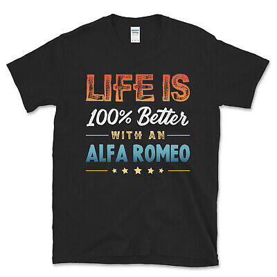 £13.99 • Buy Life Is 100% Better With An Alfa Romeo T-Shirt Ideal Gift
