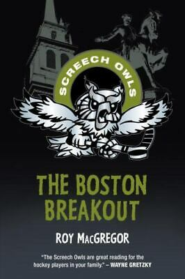 $7.19 • Buy The Boston Breakout (Screech Owls) - Paperback By MacGregor, Roy - GOOD