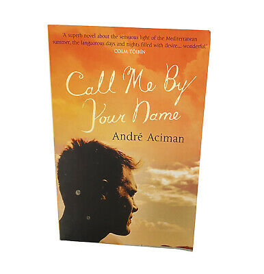 AU18 • Buy Call Me By Your Name By Andre Aciman
