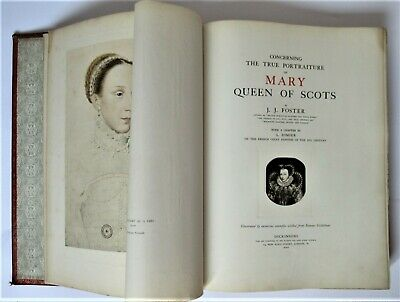 £95 • Buy True Portraiture Of Mary Queen Of Scots, Foster, 1904, Signed Limited Edition
