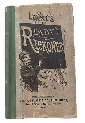 $10.30 • Buy LEARY'S READY RECKONER•FORM BOOK & WAGE CALCULATOR•1892•Trader, Farmer, Mechanic