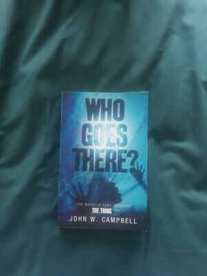 £5.99 • Buy Who Goes There By John W. Campbell. Book That Inspired The Thing. Like New. PB
