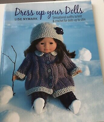 £3.50 • Buy Dress Up Your Dolls Knitting Book By Lise Nymark