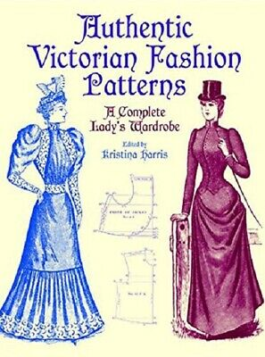 £10 • Buy Authentic Victorian Fashion Patterns A Complete Lady's Wardrobe Sewing Book