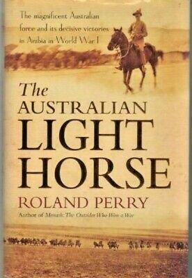 AU21.90 • Buy The Australian Light Horse By Roland Perry (Hardcover, 2009)  VGC+   G12