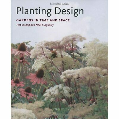 £36.21 • Buy Planting Design: Gardens In Time And Space [Hardcover] Oudolf, Piet And