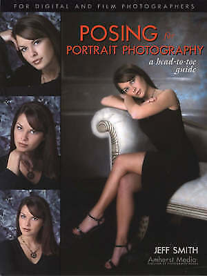 £1.99 • Buy Posing For Portrait Photography: A Head-to-toe Guide By Jeff Smith...