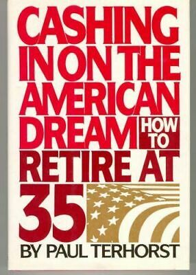 £45.66 • Buy Cashing In On The American Dream: How To Retire At 35 - ACCEPTABLE