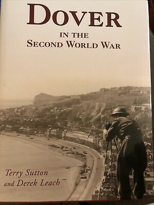 AU9.25 • Buy Dover In The Second World War By Derek Leach, Terry Sutton Hardback 2010 Signed