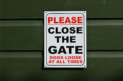 £2.59 • Buy PLEASE CLOSE THE GATE DOGS LOOSE AT ALL TIMES Sign Or Sticker 205x155mm Shut Pet