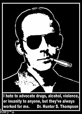 $16.95 • Buy Hunter S Thompson Gonzo Quote Drugs Alcohol Insanity New T-Shirt Sizes S-M-L-XL
