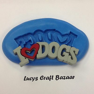 Silicone Mould I Love Dogs Sugarcraft Polymer Clay Cupcake Topper Fondant Button • 2.95£