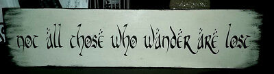 £13.44 • Buy LOTR Sign Not All Those Who Wander Are Lost Primitive Sign J.R.R. Tolkien Quote