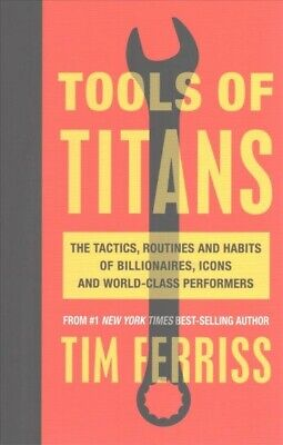 AU26.88 • Buy Tools Of Titans : The Tactics, Routines, And Habits Of Billionaires, Icons, A...