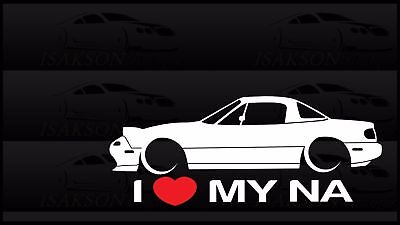 $5 • Buy I Heart My NA Miata Sticker Love Mazda Slammed JDM Japan Drift Hardtop