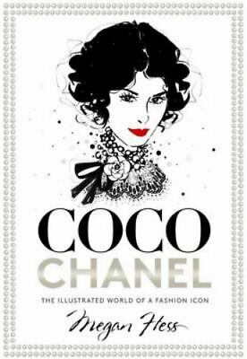 £14.03 • Buy Coco Chanel: The Illustrated World Of A Fashion Icon (Hardback Or Cased Book)