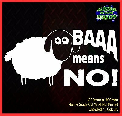 AU6.90 • Buy Funny Aussie BNS Sheep Country Car 4x4 Ute Stickers BAAA MEANS NO 200mm