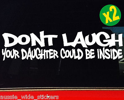 AU6.90 • Buy 2 X DONT LAUGH JDM Drift Car Ute 4x4 Funny Sticker Decals 200mm