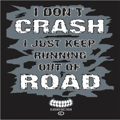 £12.99 • Buy Grin Factor Short Sleeve T-Shirt I Dont Crash I Just Keep Running Out Of Road  T