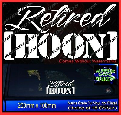 AU6.90 • Buy RETIRED HOON Stickers Quality Decal Funny JDM Drift Turbo Hoon Race Car 200mm