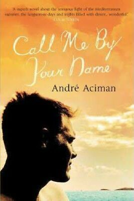 AU12.99 • Buy Call Me By Your Name By Andre Aciman [Paperback]